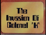 The Invasion of Colonel K