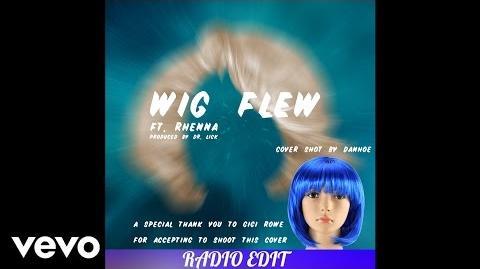 Danho - Wig Flew ft. Rhenna (Official Radio Edit)