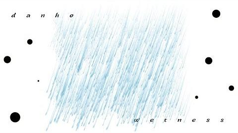 Danho - Wetness (Audio)