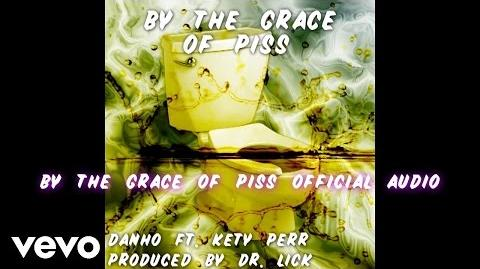 By The Grace of Piss