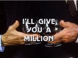 I'll Give You a Million