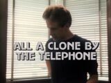 All a Clone by the Telephone