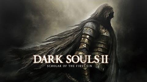 Dark Souls II Scholar of the First Sin - A New Darkness