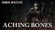 DARK SOULS II - ACHING BONES