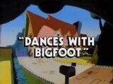 Dances with Bigfoot