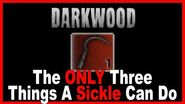 Three Things A Sickle Can Do -Darkwood-