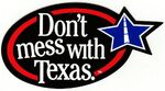 Dont mess with texas1.jpeg