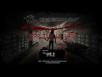 Dead_by_Daylight_-_Jeff_the_Killer-_Lobby_and_Chase_Theme_(Fan_Made)