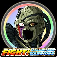 Fight! 10 Billion Power Warriors (Discontinued)