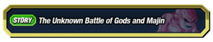 The Unknown Battle of Gods and Majin.png