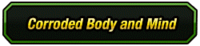 Corroded Body and Mind Category.png