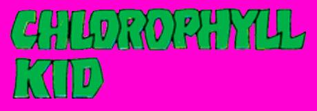 Chlorophyll Kid