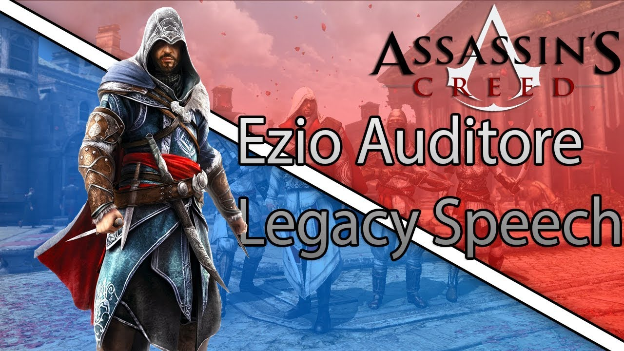 Assassin's Creed - Ezio Auditore legacy speech