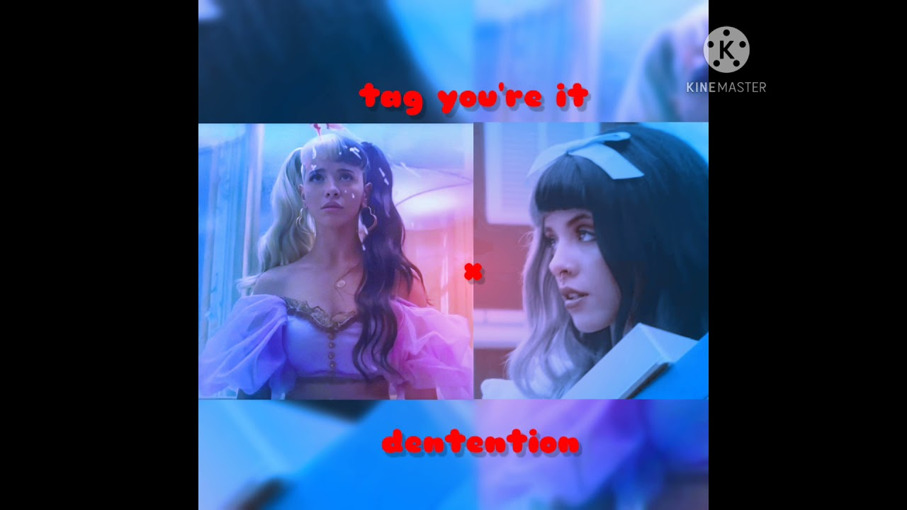 Tag, You're In Detention Melanie Martinez Mashup (Tag You're It x Detention)