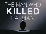 The Man Who Killed Batman