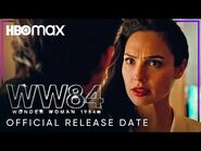 Wonder Woman 1984 - Official Release Date - HBO Max