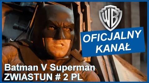 Batman v Superman Świt sprawiedliwości - II oficjalny zwiastun