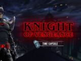 Knight of Vengeance Time Capsule