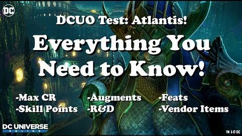 DCUO Test Atlantis! Everything You Need to Know