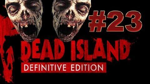 Dead Island Definitive прохождение 23