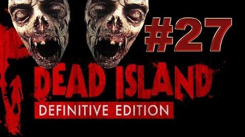Dead Island Definitive прохождение 27