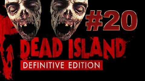 Dead Island Definitive прохождение 20