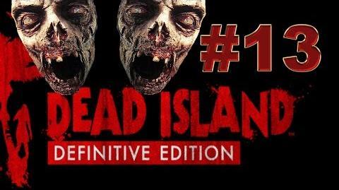 Dead Island Definitive прохождение 13