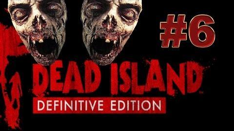 Dead Island Definitive прохождение 6