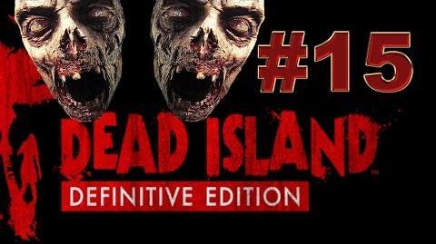 Dead Island Definitive прохождение 15