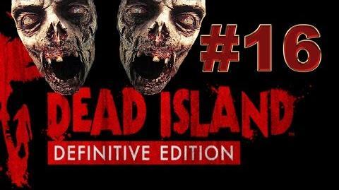 Dead Island Definitive прохождение 16