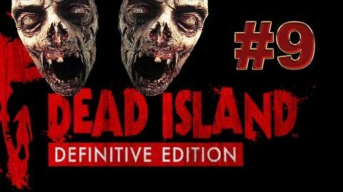 Dead Island Definitive прохождение 9