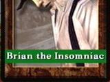 Brian the Insomniac (Trading Card)
