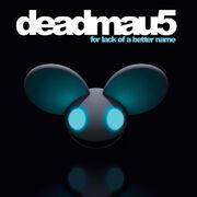 Deadmau5-For-Lack-of-a-Batter-Name.jpg