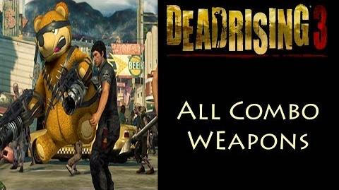 Dead_Rising_3_-_All_64_Combo_Weapons-0