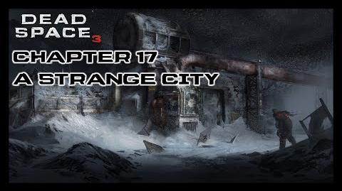Dead Space 3 - Chapter 17 A Strange City