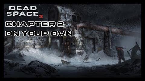 Dead Space 3 - Chapter 2 On Your Own
