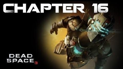 Dead Space 3, Chapter 16 What Lies Below (No commentary)