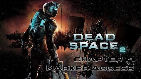 Dead Space 2 - Chapter 14 Marker Access and a New Threat