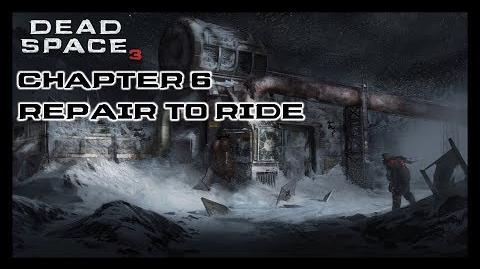Dead Space 3 - Chapter 6 Repair to Ride