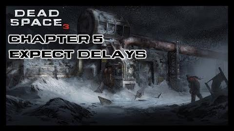 Dead Space 3 - Chapter 5 Expect Delays