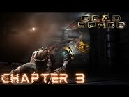 Dead Space - CHAPTER 3- COURSE CORRECTION (Impossible)