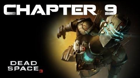 Dead Space 3, Chapter 9 Onward (No commentary)