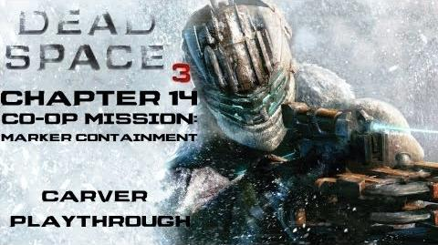 Dead_Space_3_Walkthrough_-_Chapter_14_Co-Op_Mission-_Marker_Containment_(Carver)