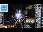 Dead Space - SLUG BOSS