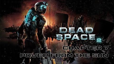 Dead Space 2 - Chapter 7 Power from the Sun