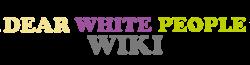 Dear White People Wiki