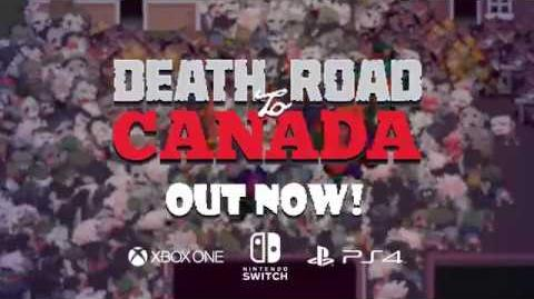Death Road to Canada Out Now!
