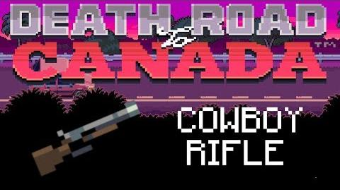 Death Road to Canada Item Guide Cowboy Rifle