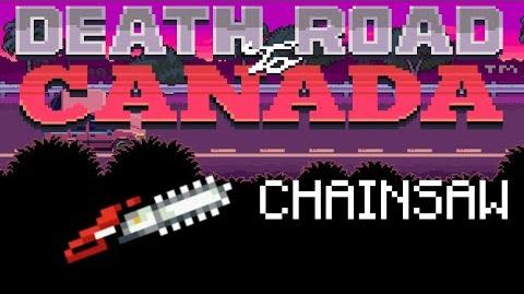 Death Road to Canada Item Guide Chainsaw