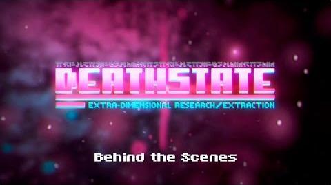 Deathstate Behind the Scenes